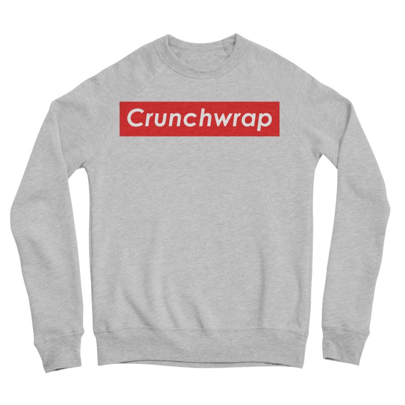 CrunchWrap Women's Sponge Fleece Sweatshirt by 2buffoons's Artist Shop
