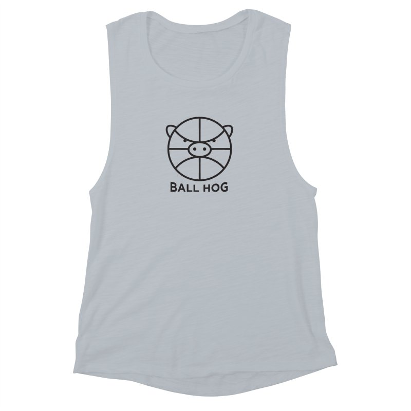Ball Hog Women's Muscle Tank by 2D