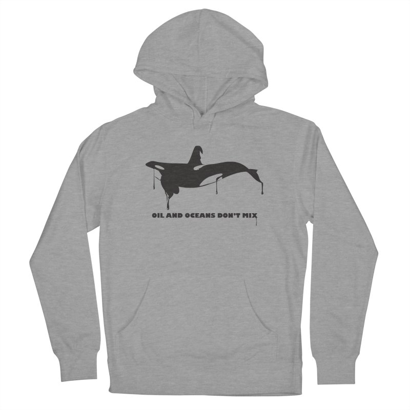OIL AND OCEANS DON'T MIX Women's French Terry Pullover Hoody by 2D