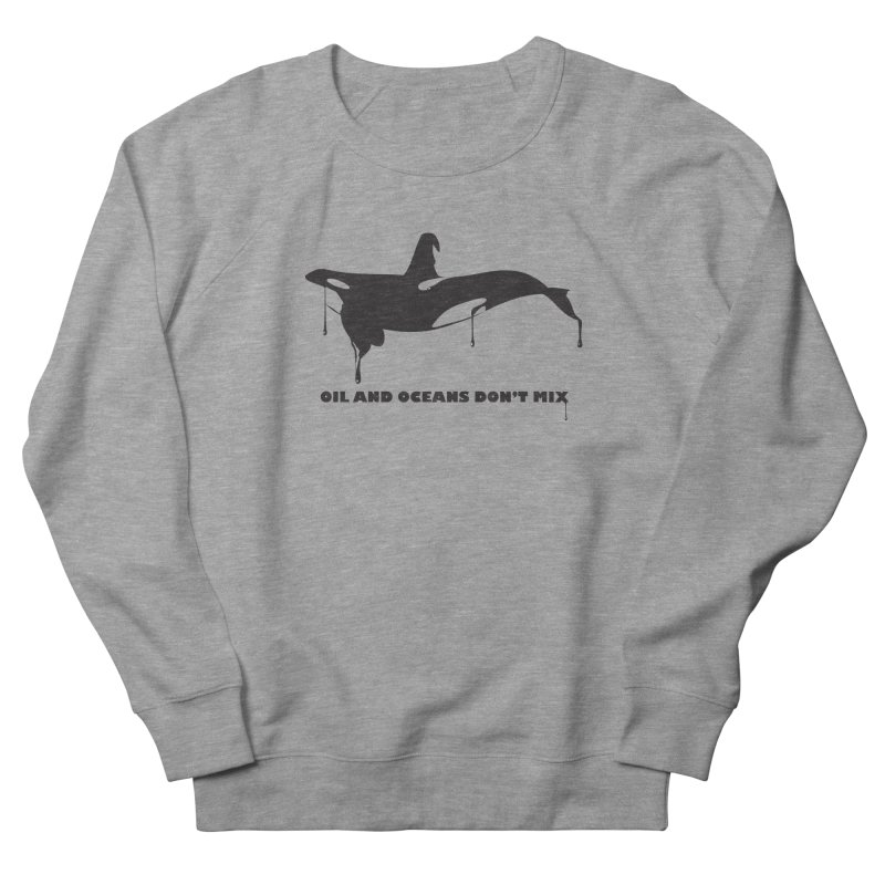 OIL AND OCEANS DON'T MIX Men's French Terry Sweatshirt by 2D