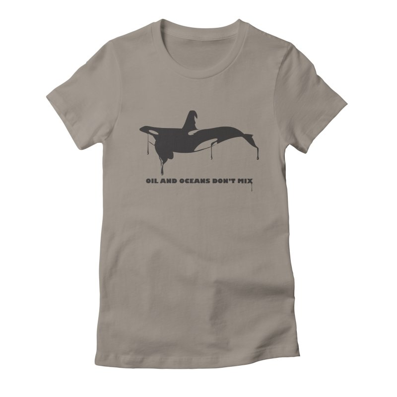 OIL AND OCEANS DON'T MIX Women's Fitted T-Shirt by 2D