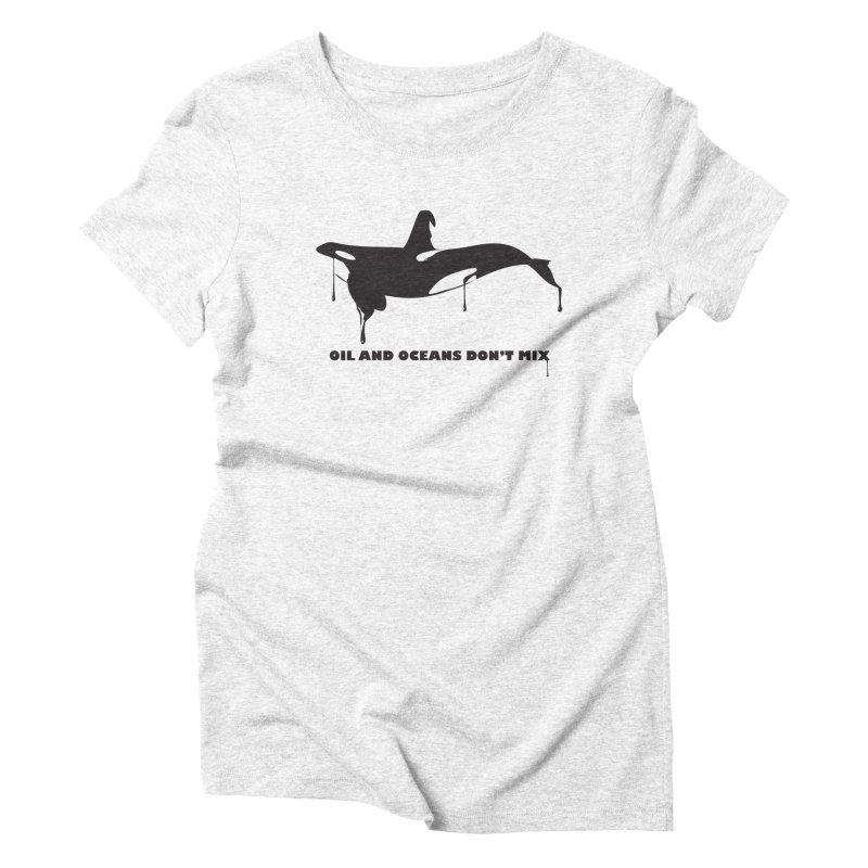 OIL AND OCEANS DON'T MIX Women's Triblend T-shirt by 2D