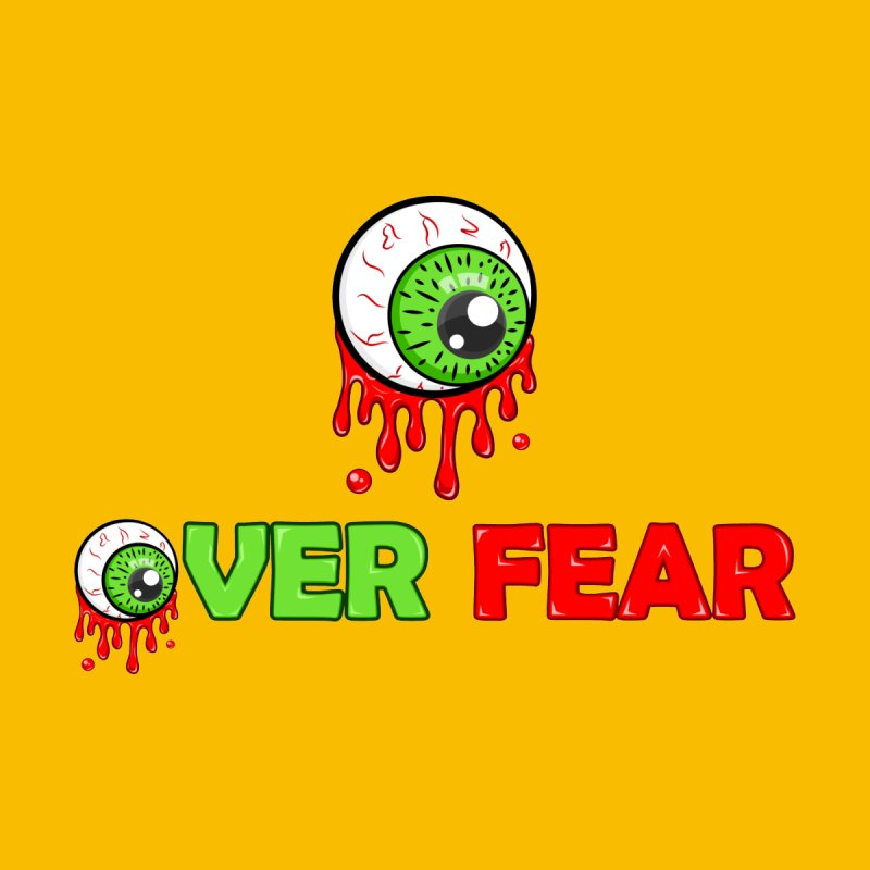 Over Fear by 2Dyzain's Artist Shop