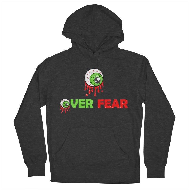 Over Fear Women's Pullover Hoody by 2Dyzain's Artist Shop