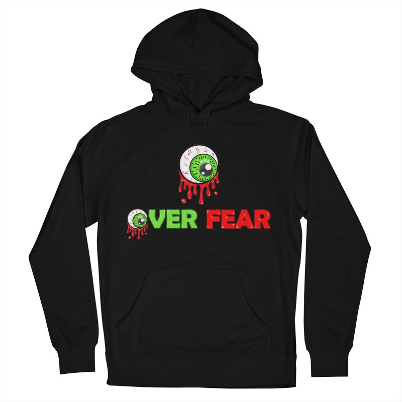 Over Fear Women's Pullover Hoody by 2Dyzain's Artist Shop
