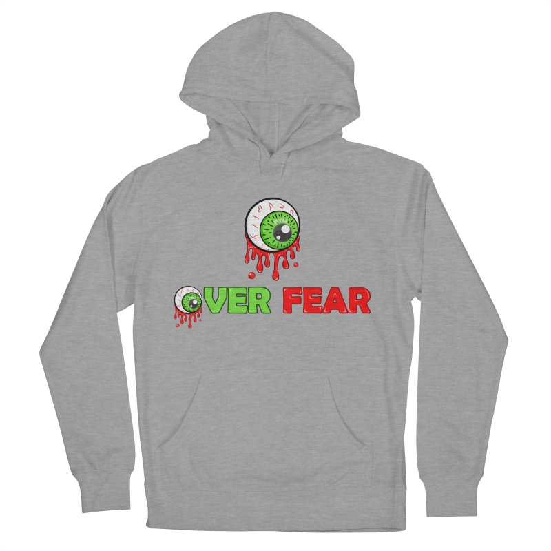 Over Fear Men's Pullover Hoody by 2Dyzain's Artist Shop