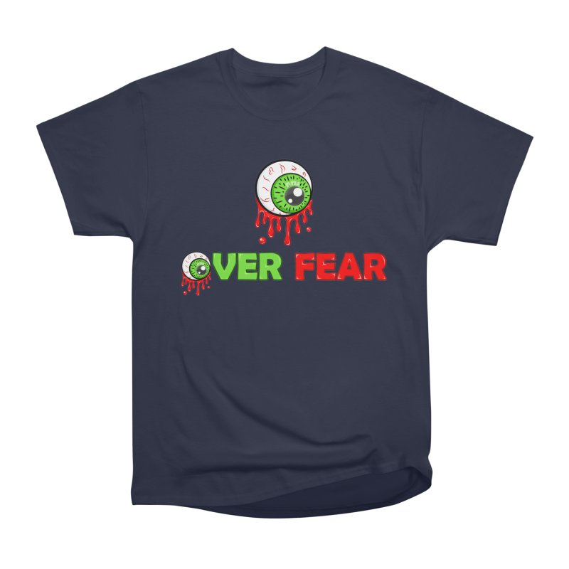 Over Fear Women's Heavyweight Unisex T-Shirt by 2Dyzain's Artist Shop
