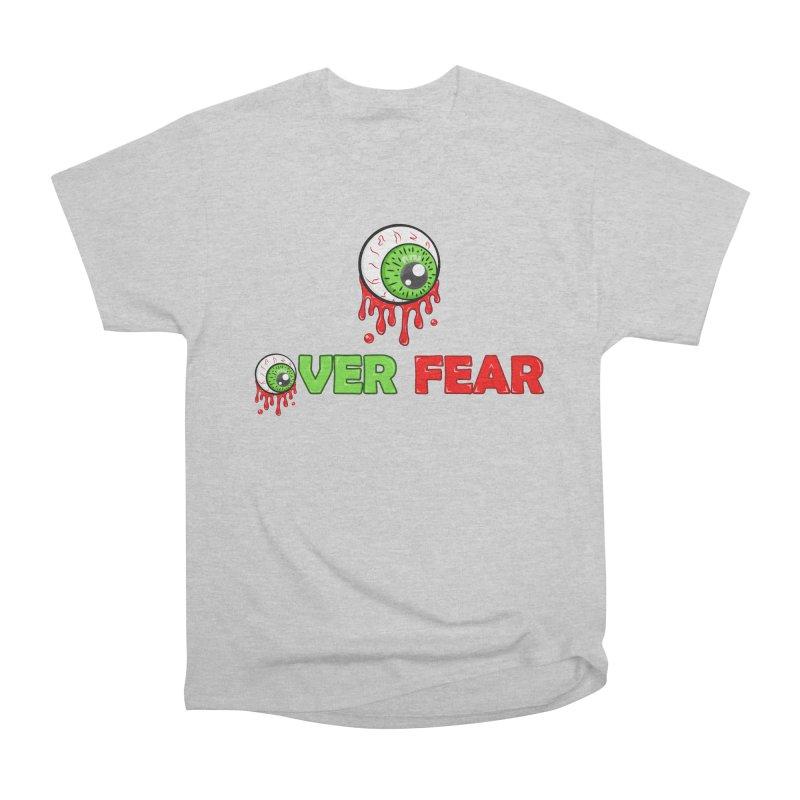 Over Fear Men's Classic T-Shirt by 2Dyzain's Artist Shop