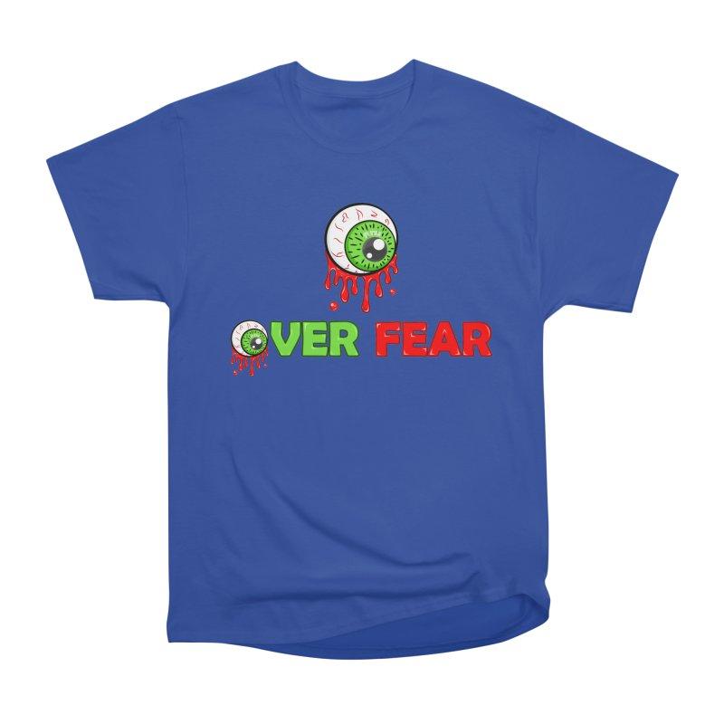 Over Fear Women's Classic Unisex T-Shirt by 2Dyzain's Artist Shop
