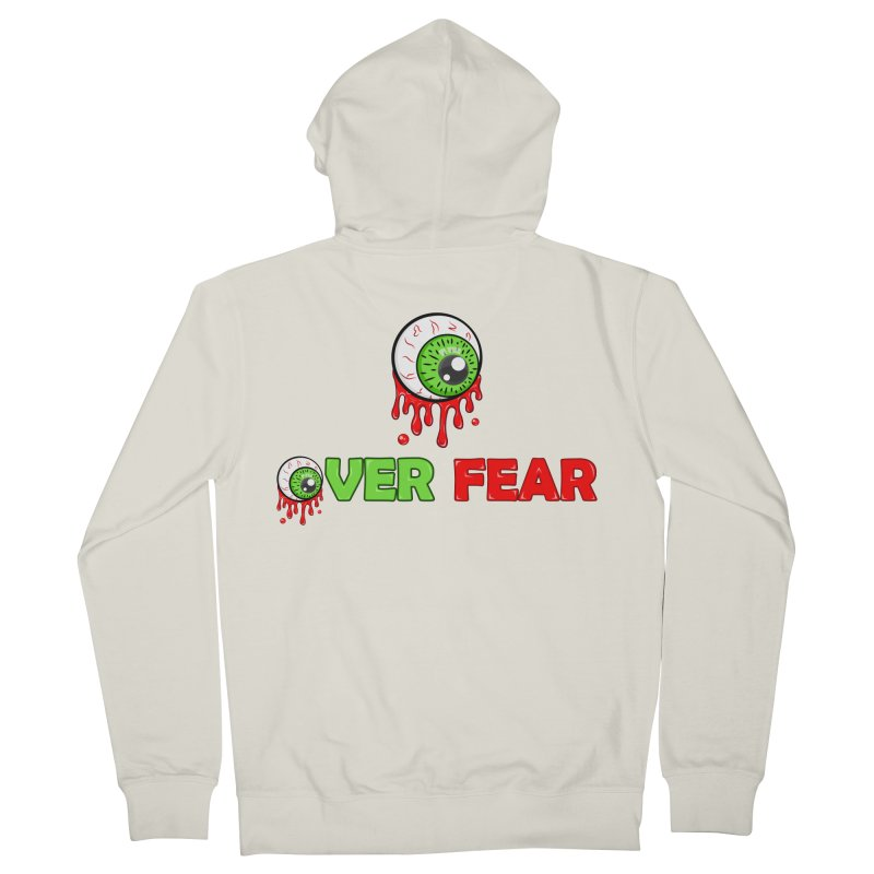Over Fear Women's Zip-Up Hoody by 2Dyzain's Artist Shop