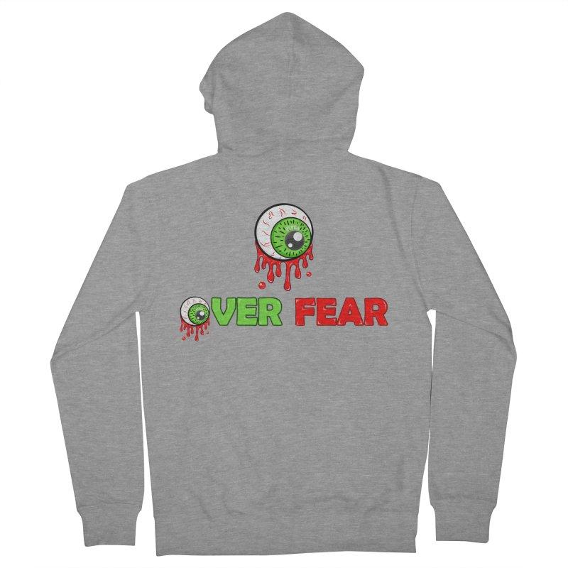 Over Fear Men's Zip-Up Hoody by 2Dyzain's Artist Shop