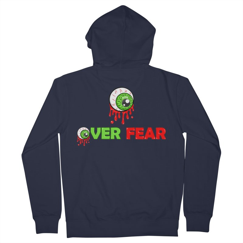 Over Fear Men's Zip-Up Hoody by 2Dyzain's Artist Shop