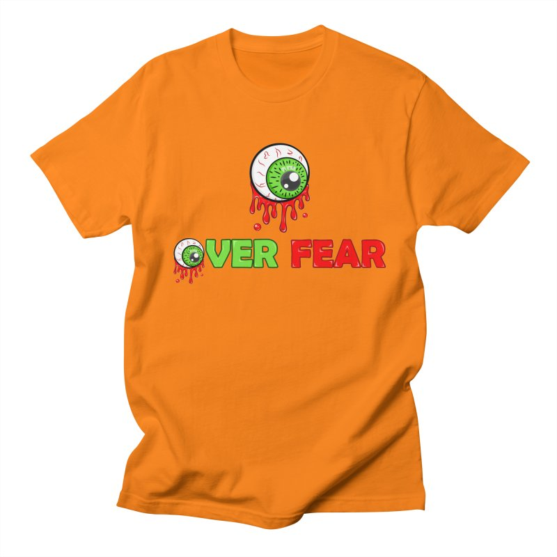 Over Fear Women's Unisex T-Shirt by 2Dyzain's Artist Shop