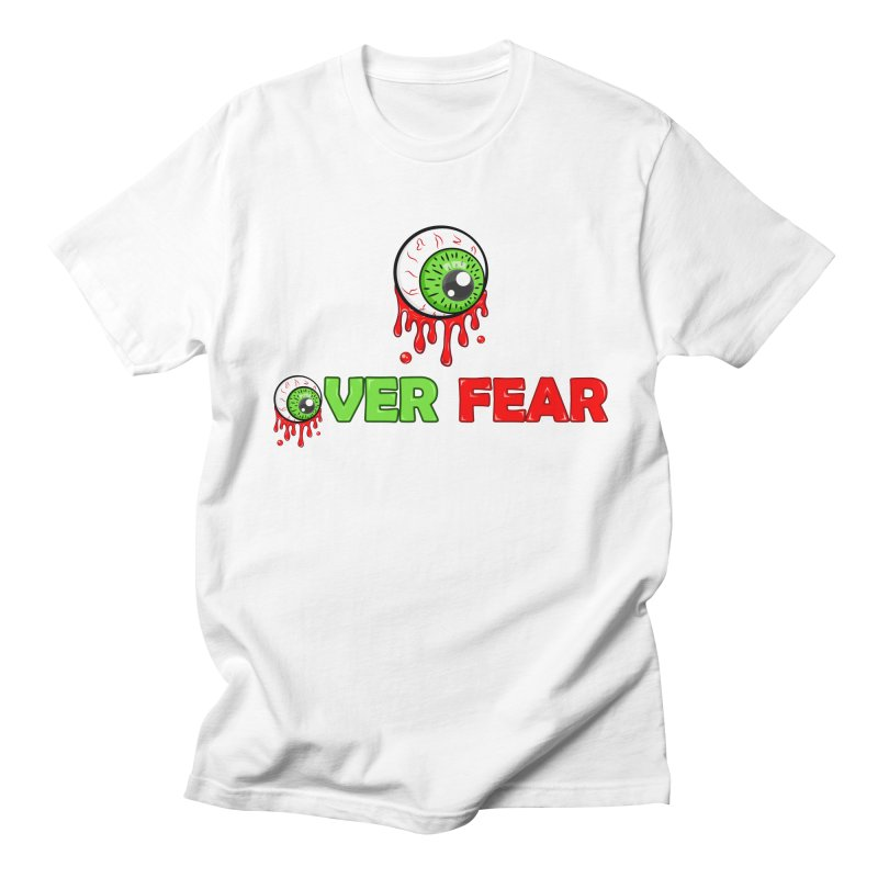 Over Fear Men's T-shirt by 2Dyzain's Artist Shop