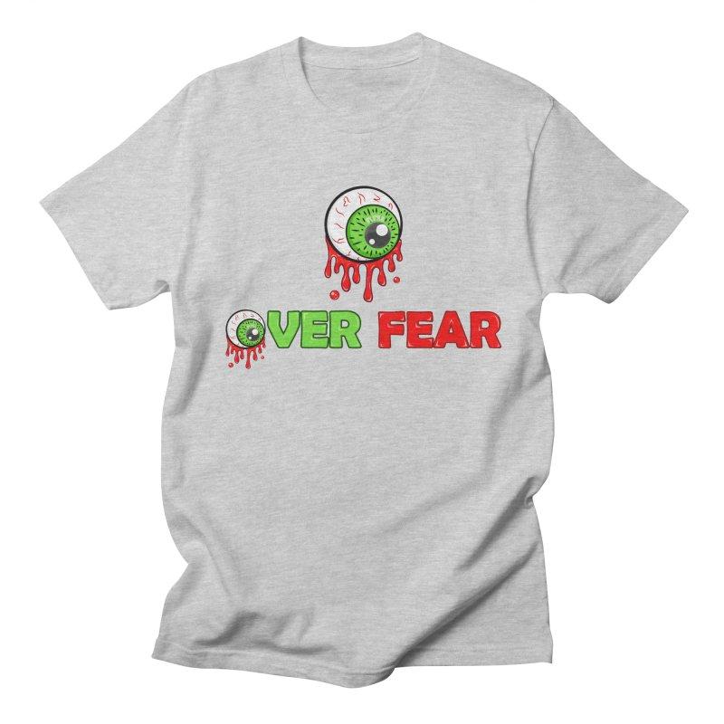Over Fear Women's Unisex T-Shirt by 2Dyzain's Artist Shop