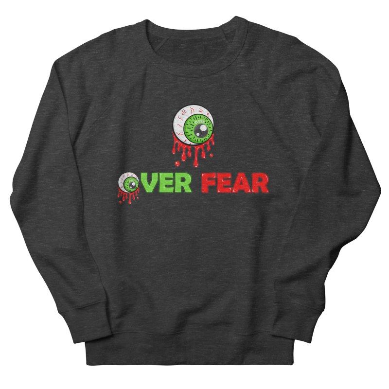 Over Fear Women's Sweatshirt by 2Dyzain's Artist Shop