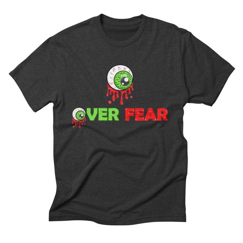 Over Fear Men's T-Shirt by 2Dyzain's Artist Shop