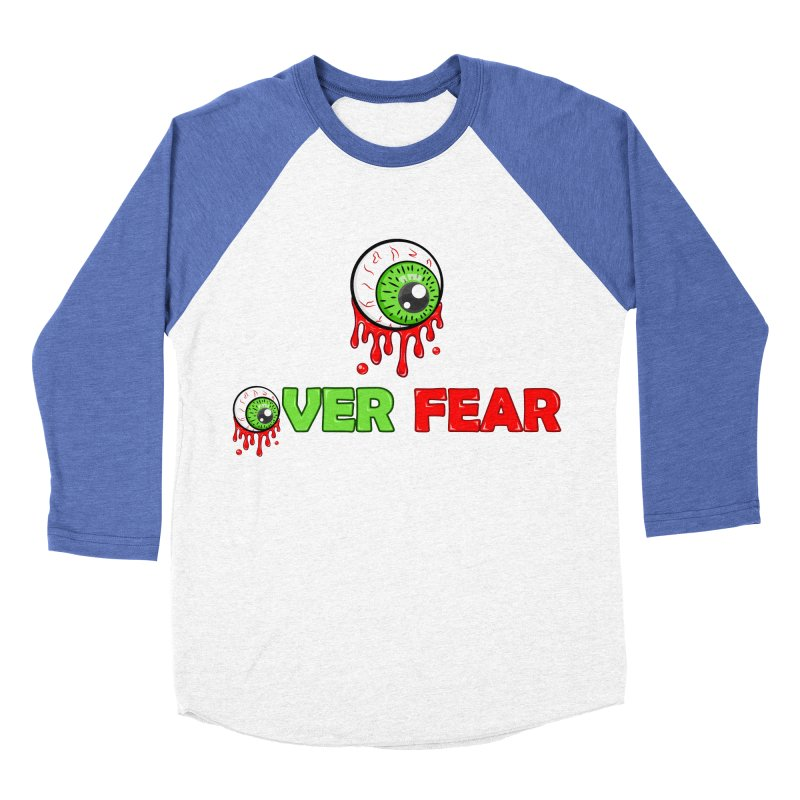 Over Fear Women's Baseball Triblend T-Shirt by 2Dyzain's Artist Shop