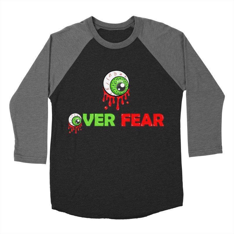 Over Fear Women's Baseball Triblend T-Shirt by 2Dyzain's Artist Shop