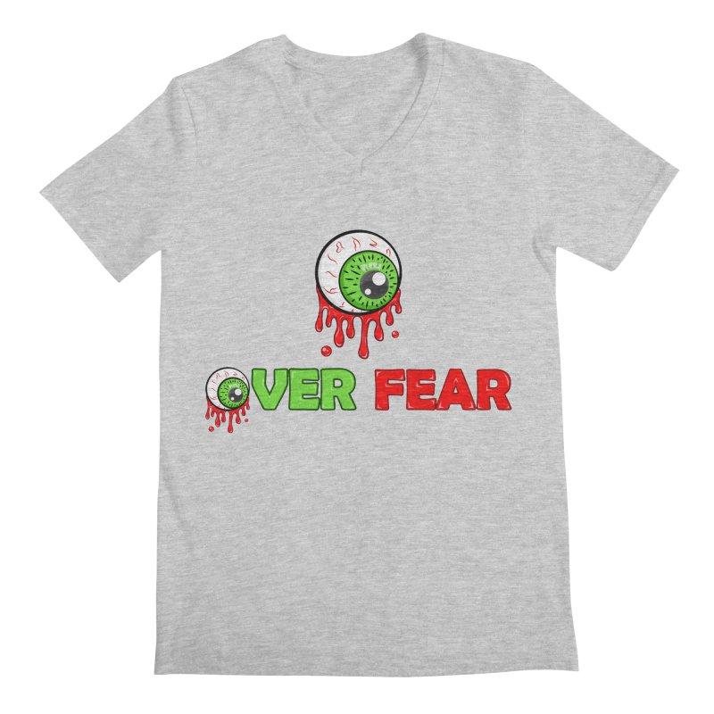 Over Fear Men's V-Neck by 2Dyzain's Artist Shop