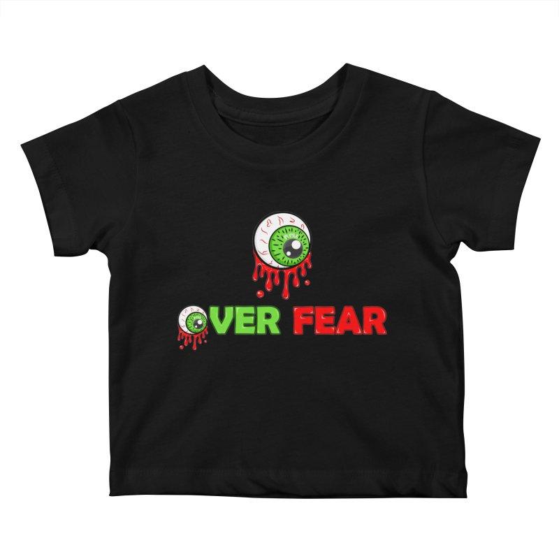 Over Fear Kids Baby T-Shirt by 2Dyzain's Artist Shop