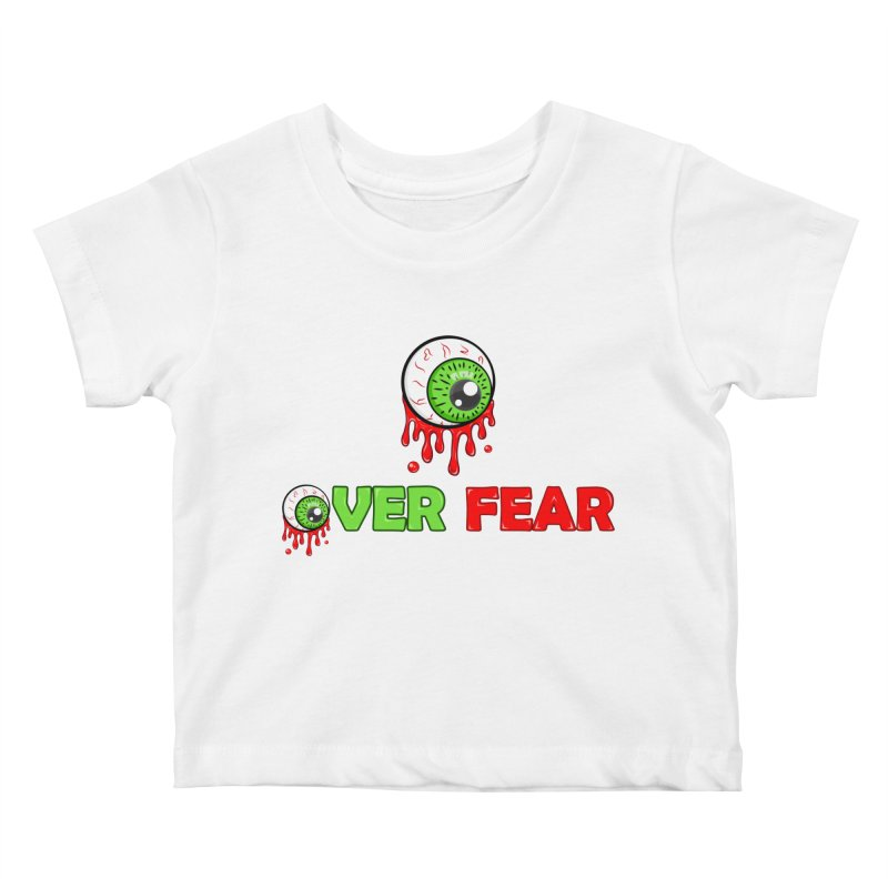 Over Fear Kids Baby T-Shirt by 2Dyzain's Artist Shop
