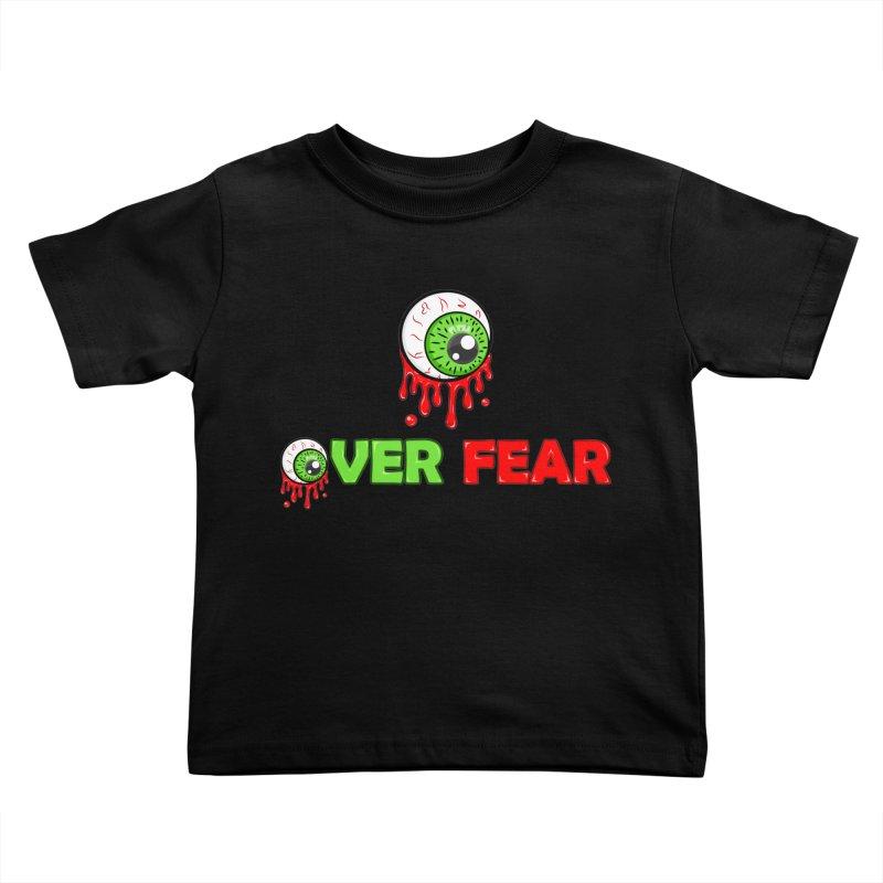 Over Fear Kids Toddler T-Shirt by 2Dyzain's Artist Shop