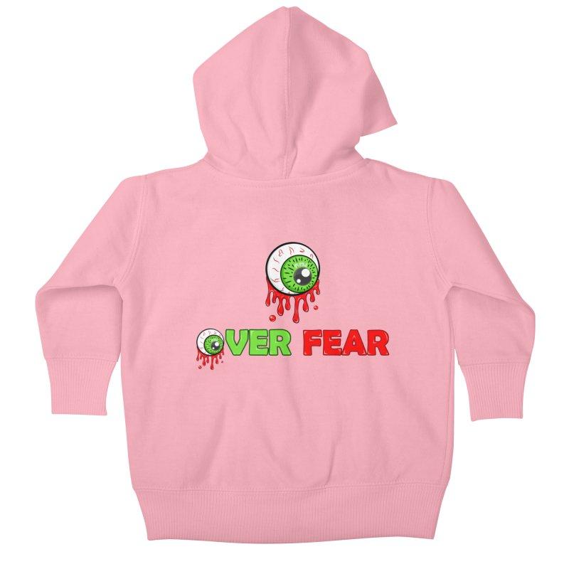 Over Fear Kids Baby Zip-Up Hoody by 2Dyzain's Artist Shop