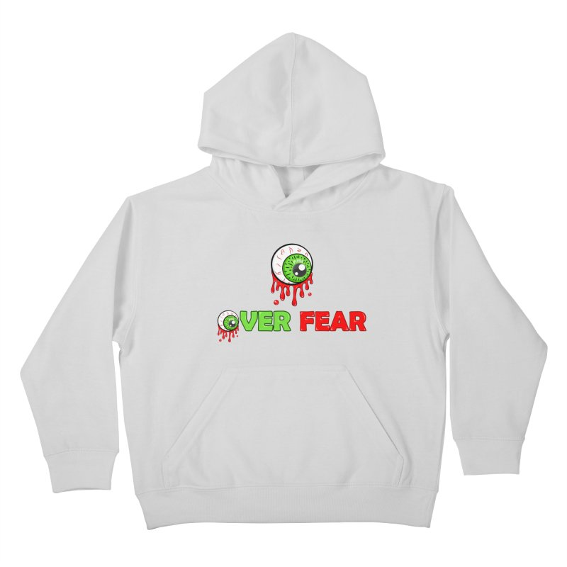 Over Fear Kids Pullover Hoody by 2Dyzain's Artist Shop