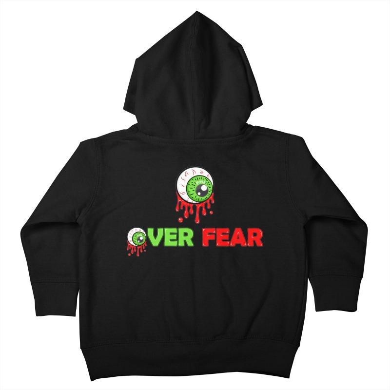 Over Fear Kids Toddler Zip-Up Hoody by 2Dyzain's Artist Shop