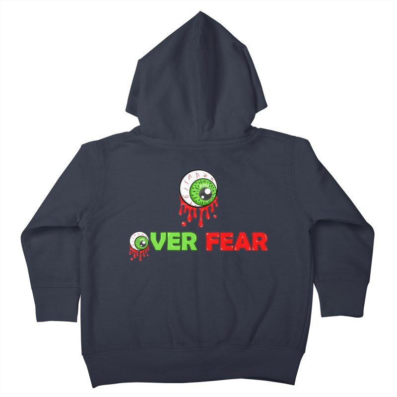 Over Fear Kids Toddler Zip-Up Hoody by 2Dyzain's Artist Shop