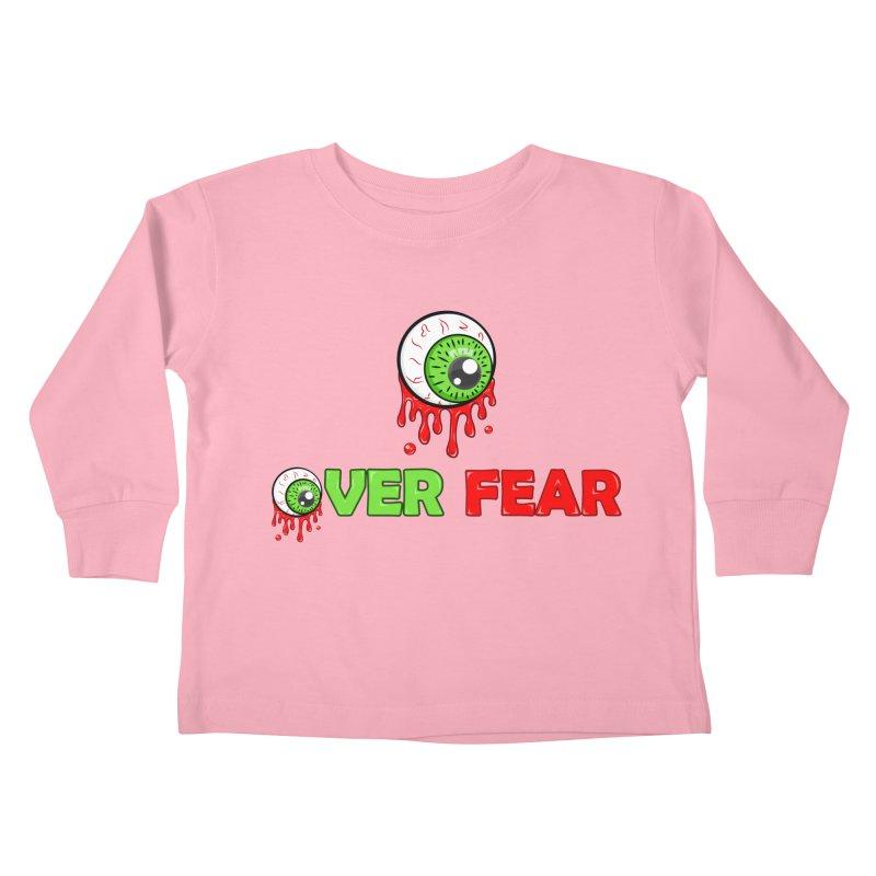 Over Fear Kids Toddler Longsleeve T-Shirt by 2Dyzain's Artist Shop
