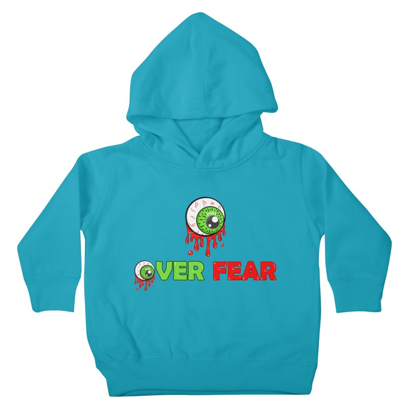 Over Fear Kids Toddler Pullover Hoody by 2Dyzain's Artist Shop
