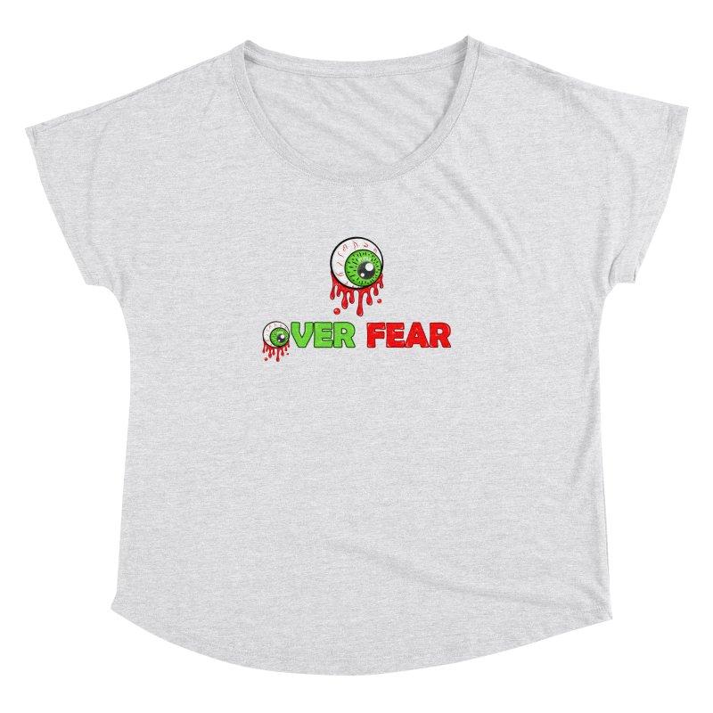 Over Fear Women's Dolman by 2Dyzain's Artist Shop