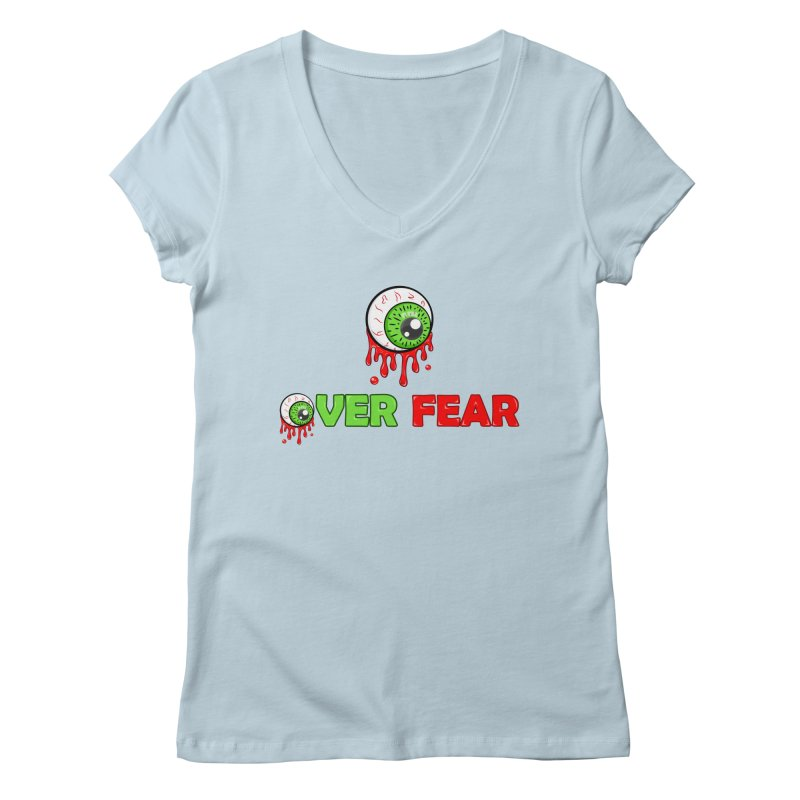 Over Fear Women's V-Neck by 2Dyzain's Artist Shop