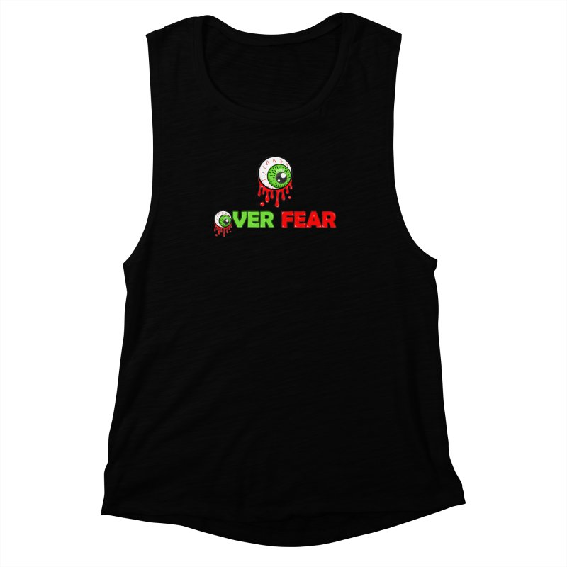 Over Fear Women's Muscle Tank by 2Dyzain's Artist Shop
