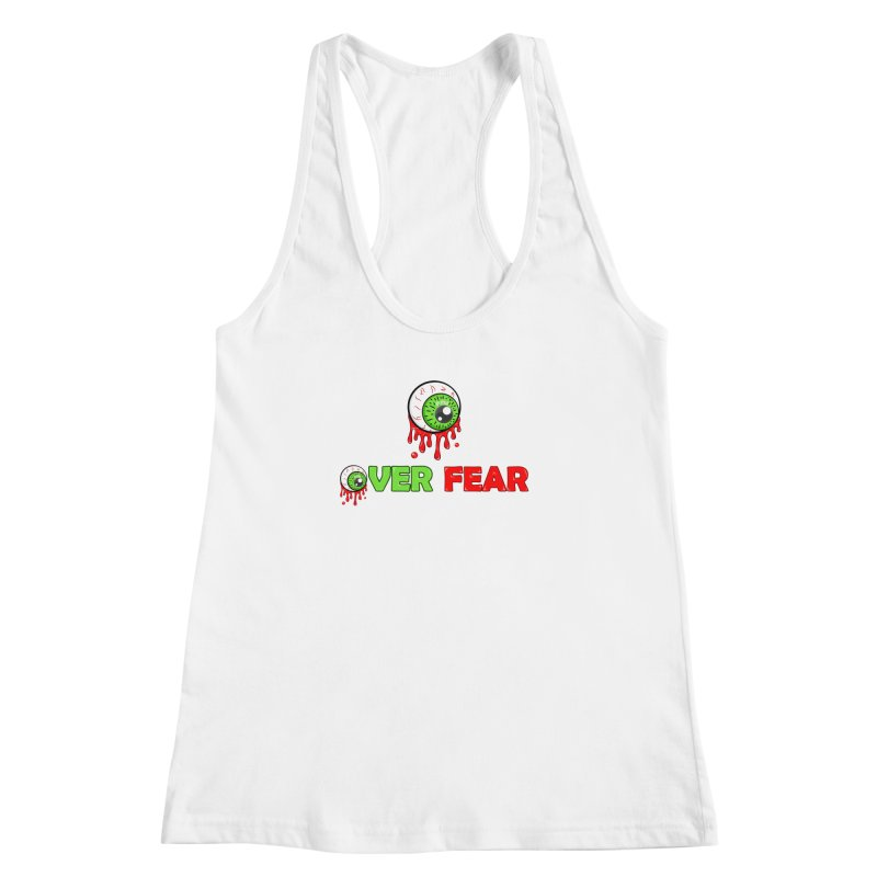 Over Fear Women's Racerback Tank by 2Dyzain's Artist Shop