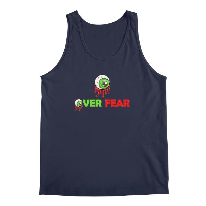 Over Fear Men's Tank by 2Dyzain's Artist Shop
