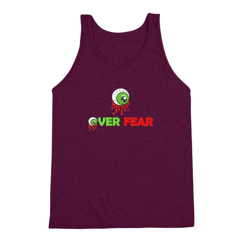 Over Fear Men's Triblend Tank by 2Dyzain's Artist Shop