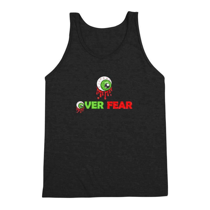 Over Fear Men's Triblend Tank by 2Dyzain's Artist Shop