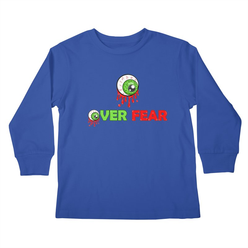 Over Fear Kids Longsleeve T-Shirt by 2Dyzain's Artist Shop