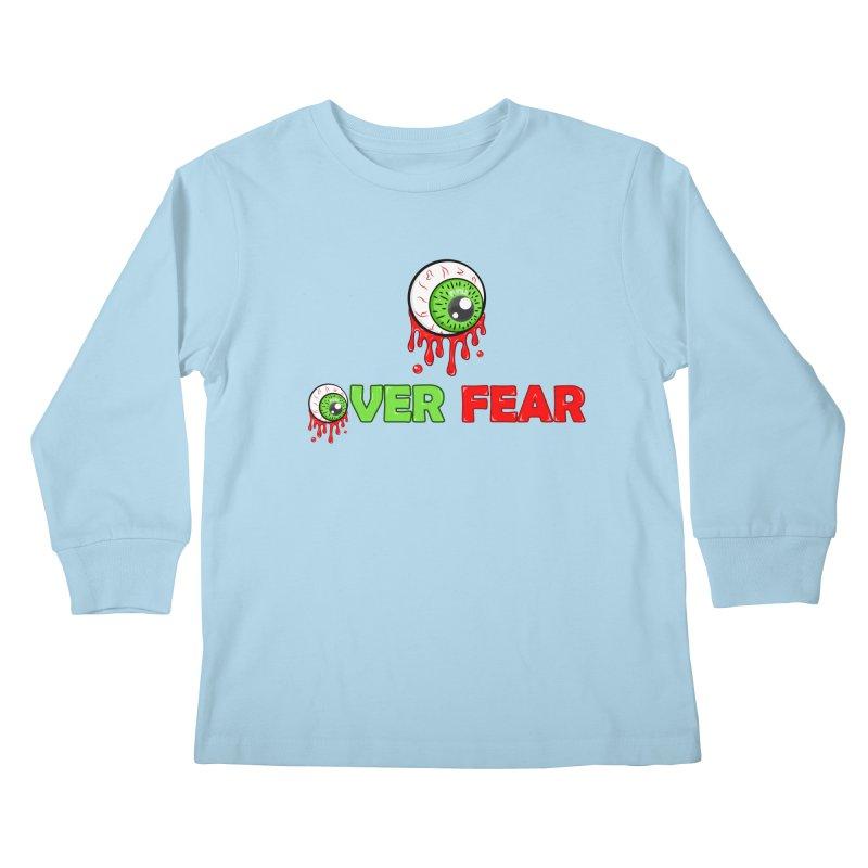 Over Fear Kids Longsleeve T-Shirt by 2Dyzain's Artist Shop