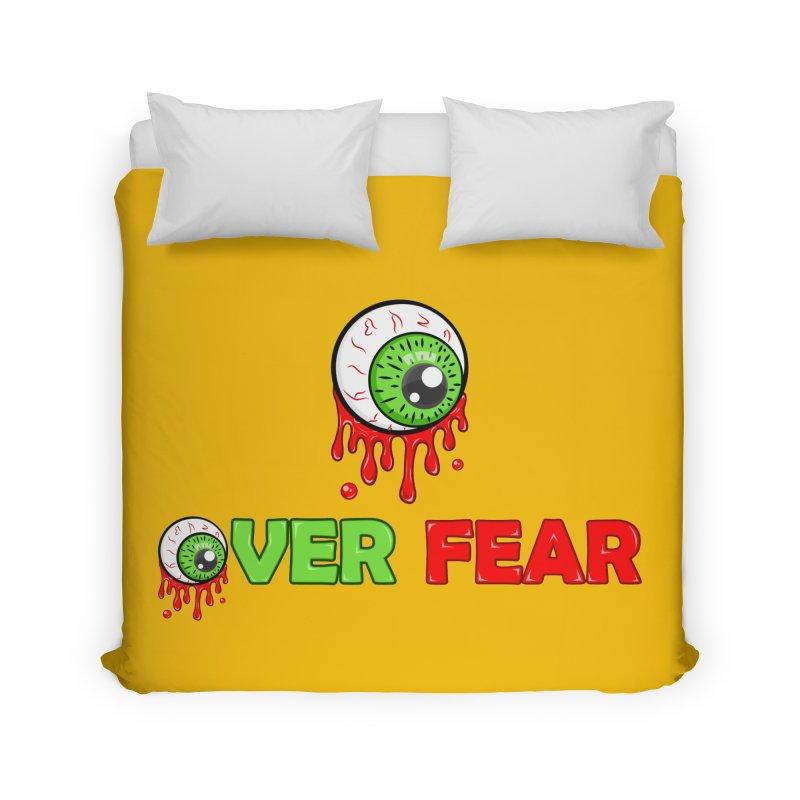 Over Fear Home Duvet by 2Dyzain's Artist Shop