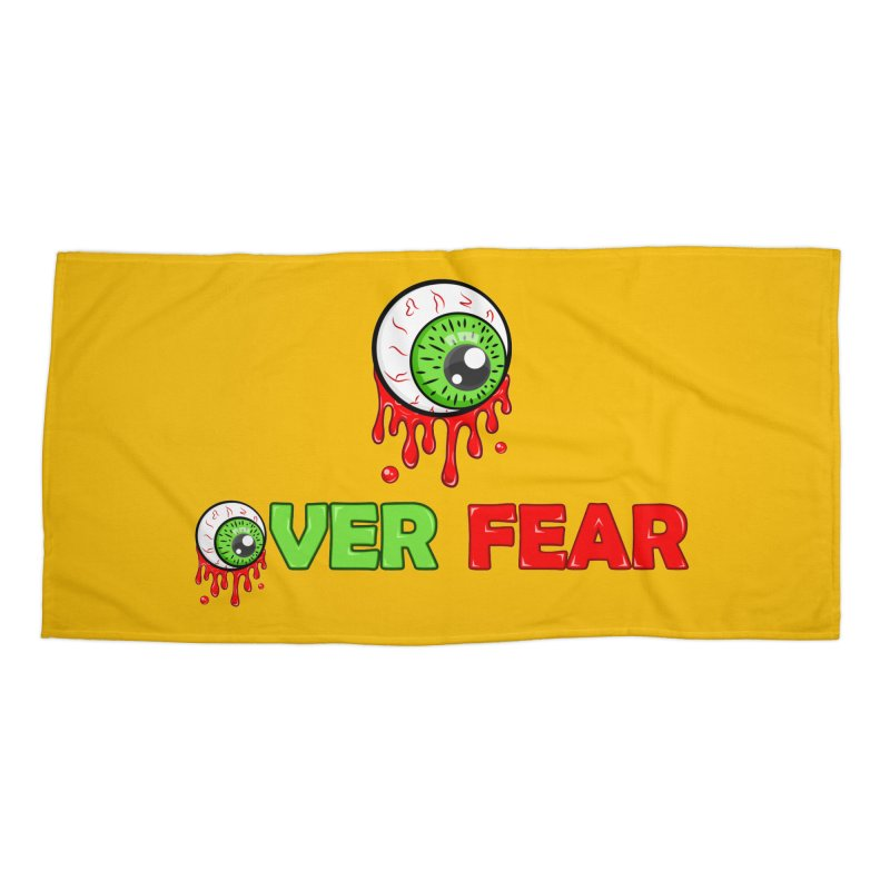 Over Fear Accessories Beach Towel by 2Dyzain's Artist Shop
