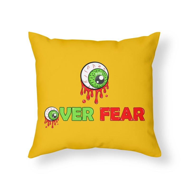 Over Fear Home Throw Pillow by 2Dyzain's Artist Shop