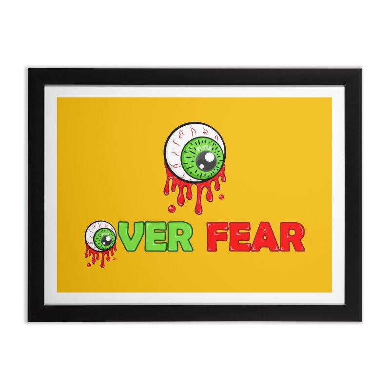 Over Fear Home Framed Fine Art Print by 2Dyzain's Artist Shop