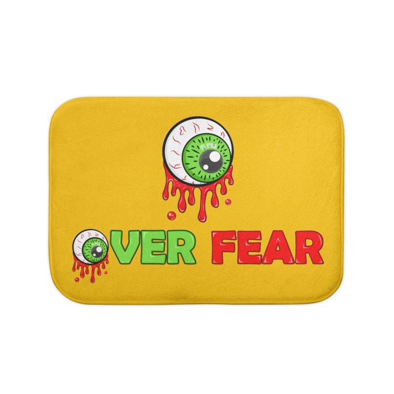 Over Fear Home Bath Mat by 2Dyzain's Artist Shop