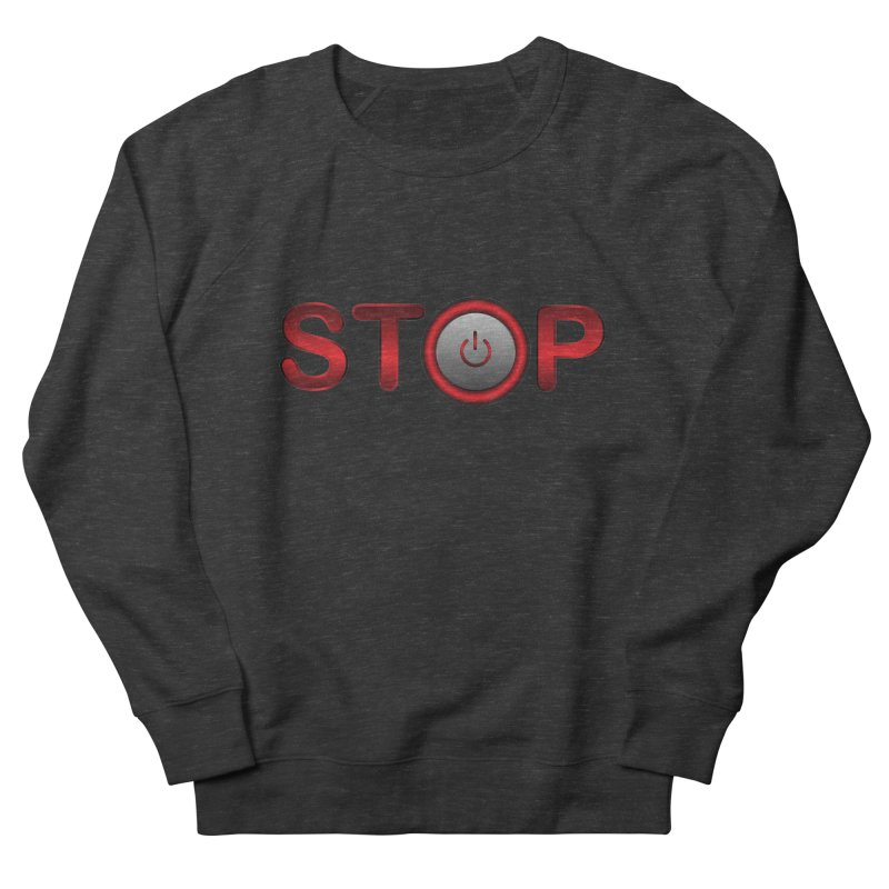 STOP Women's Sweatshirt by 2Dyzain's Artist Shop