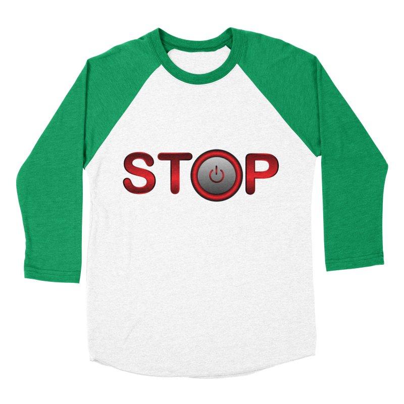 STOP Women's Baseball Triblend T-Shirt by 2Dyzain's Artist Shop