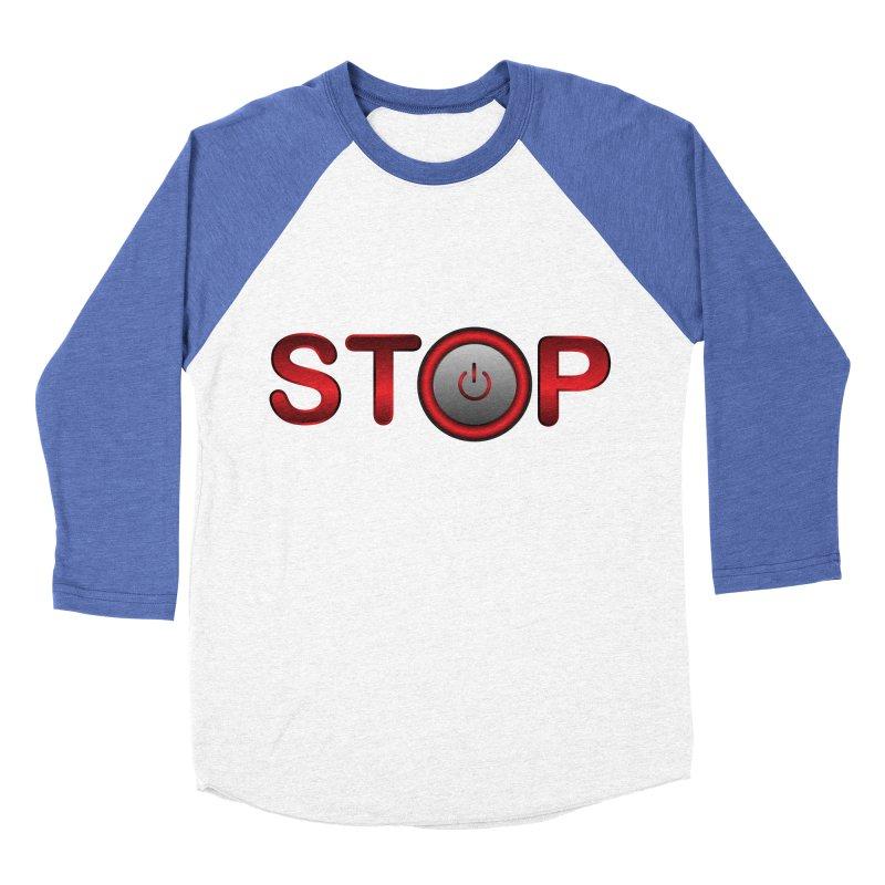 STOP Men's Baseball Triblend T-Shirt by 2Dyzain's Artist Shop